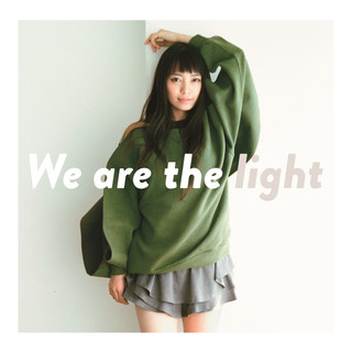 We Are The Light (ウィーアーザライト)
