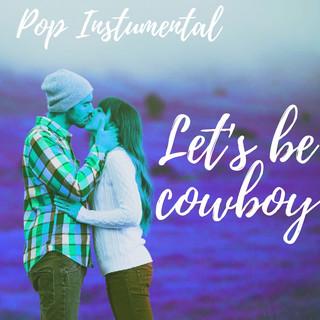 Let\'s Be Cowboy