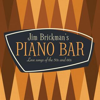 Jim Brickman's Piano Bar:30 Love Songs Of The 50s & 60s