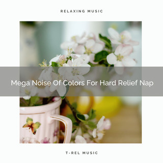 Mega Noise Of Colors For Hard Relief Nap