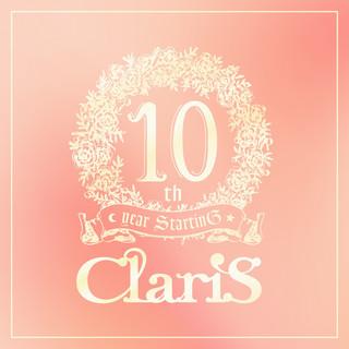 ClariS 10th Year StartinG 仮面(ペルソナ)の塔 - #3 テイクオフ (解放) - (クラリステンスイヤースターティングペルソナノトウシャープサンテイクオフカイホウ)