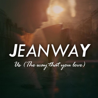 Us (The Way That You Love)