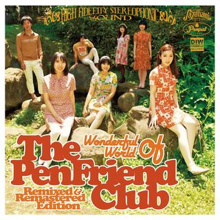 Wonderful World Of The Pen Friend Club - Remixed & Remastered Edition (Wonderful World of the Pen Friend Club - Remixed and Remastered Edition)