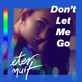 Don\'t Let Me Go (Feat. Angel Lane)