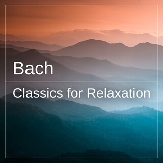 Bach - Classics For Relaxation