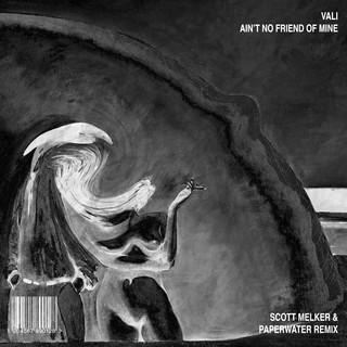 Ain't No Friend Of Mine (Scott Melker & Paperwater Remix)