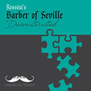 Barber Of Seville Deconstructed (After Rossini)
