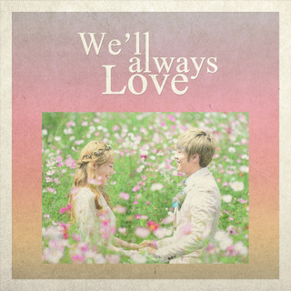 We\'ll Always Love