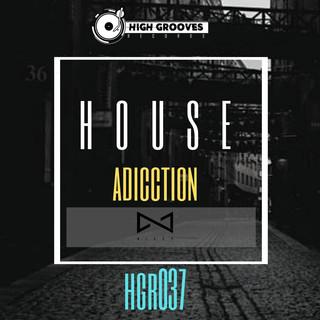House Adicction