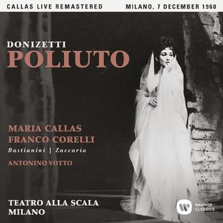 Donizetti:Poliuto (1960 - Milan) - Callas Live Remastered