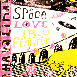 Space Love And Bullfighting