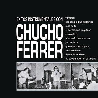Éxitos Instrumentales Con Chucho Ferrer