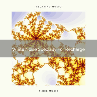 White Noise Specially For Recharge