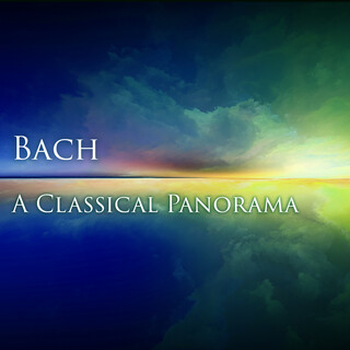 Bach:A Classical Panorama