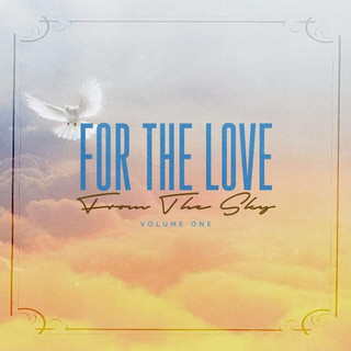For The Love From The Sky, Vol. 1