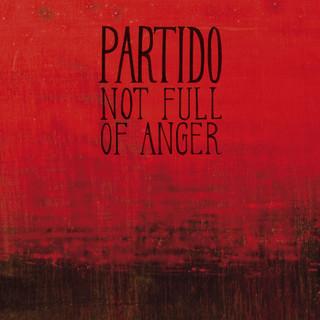 Not Full Of Anger