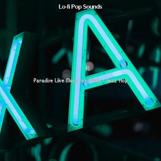 Paradise Like Music For Study - Jazz Hop
