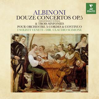 Albinoni:Douze Concertos, Op. 5 & Trois Sinfonies