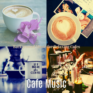 Background Music For Relaxing Cafes