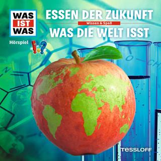 62:Essen Der Zukunft / Was Die Welt Isst