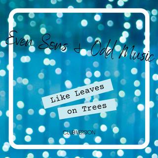 Like Leaves On Trees