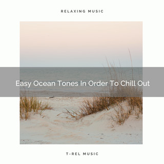 Easy Ocean Tones In Order To Chill Out