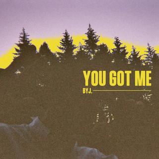 You Got Me