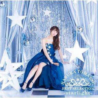戸松遥 BEST SELECTION - Starlight - (Haruka Tomatsu BEST SELECTION - Starlight)