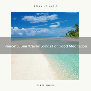 Peaceful Sea Waves Songs For Good Meditation