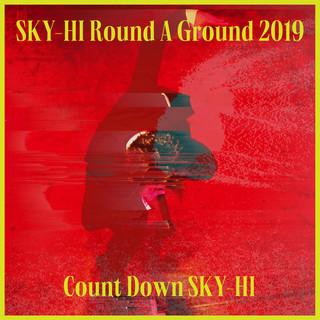 SKY-HI Round A Ground 2019 ~Count Down SKY-HI~〈2019.12.11 @ TOYOSU PIT〉