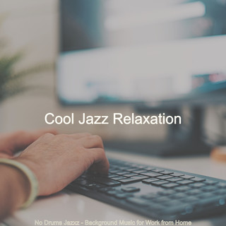 No Drums Jazxz - Background Music For Work From Home