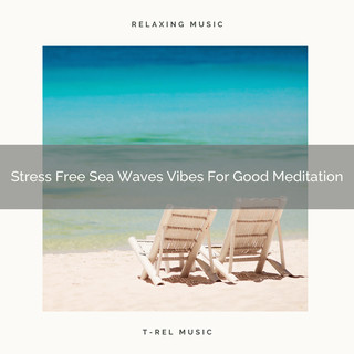 Stress Free Sea Waves Vibes For Good Meditation
