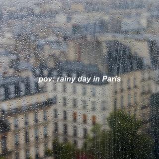 Pov:Rainy Day In Paris