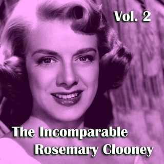 The Incomparable Rosemary Clooney, Vol. 2