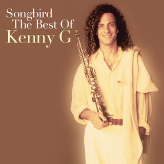 Songbird:The Best Of Kenny G