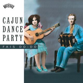 Cajun Dance Party:Fais Do-Do