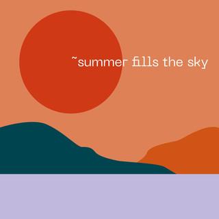 Summer Fills the Sky