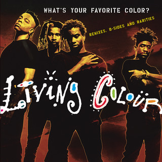 What's Your Favorite Color ? (Remixes, B - Sides & Rarities)