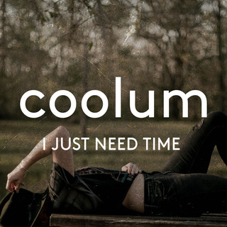 I Just Need Time