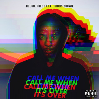 Call Me When It\'s Over (Feat. Chris Brown)