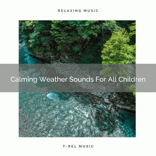 Calming Weather Sounds For All Children