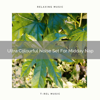 Ultra Colourful Noise Set For Midday Nap