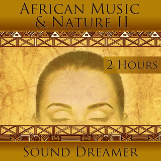 African Music And Nature II (2 Hours)