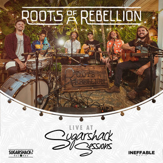Roots Of A Rebellion (Live At Sugarshack Sessions)