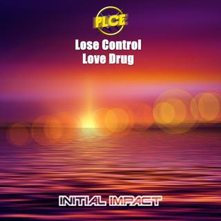 Lose control / Love Drug
