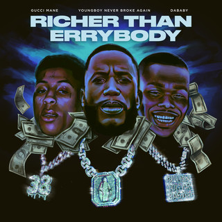 Richer Than Errybody -Explicit- (Feat. YoungBoy Never Broke Again & DaBaby)