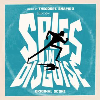 Spies In Disguise (Original Score)
