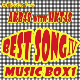 AKB 48 With HKT 48 Best Song IV Music