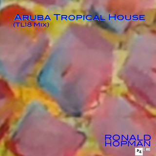 Aruba Tropical House (TL18 Mix)