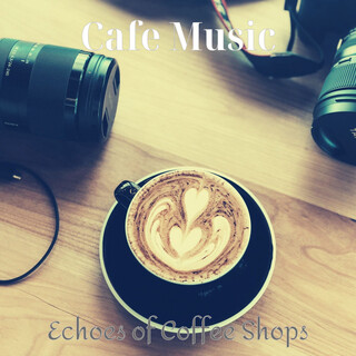 Echoes Of Coffee Shops